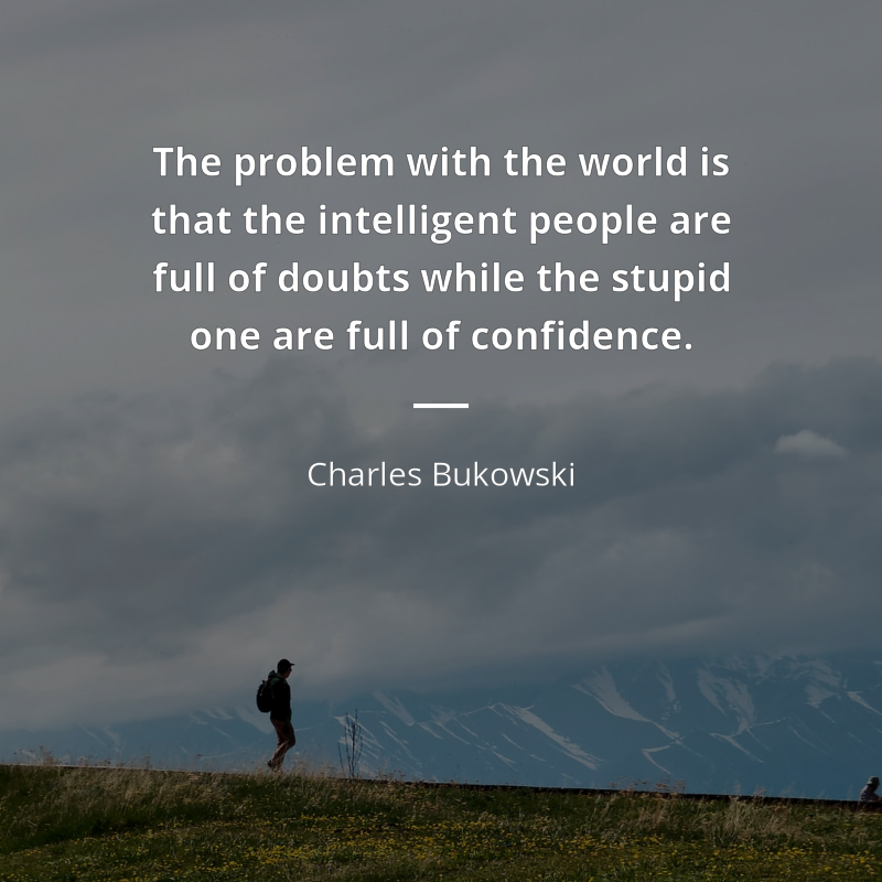 Charles Bukowski Citation The Problem With The World Is